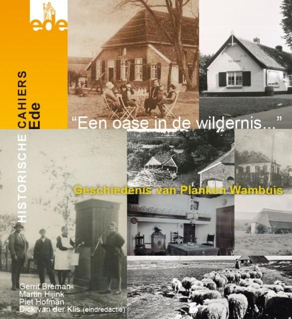 Een oase in de wildernis 9789079623198 Gerrit Breman et.al. Gemeente Ede Historische cahiers Ede  Historische reisgidsen, Landeninformatie Arnhem en de Veluwe