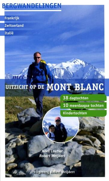 Met uitzicht op de Mont Blanc 9789080602076 Noes Lautier, Robert Weijdert Robert Weijdert   Reizen met kinderen, Wandelgidsen Haute Savoie, Mont Blanc