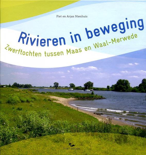 Rivieren in beweging 9789081541299 A. en P. Nienhuis Foxy Design   Wandelgidsen Nijmegen en het Rivierengebied