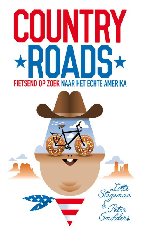 Country Roads | Lotte Stegeman, Peter Smolders 9789089757517  Just Publishers   Fietsgidsen, Reisverhalen VS ten oosten van de Rocky Mountains