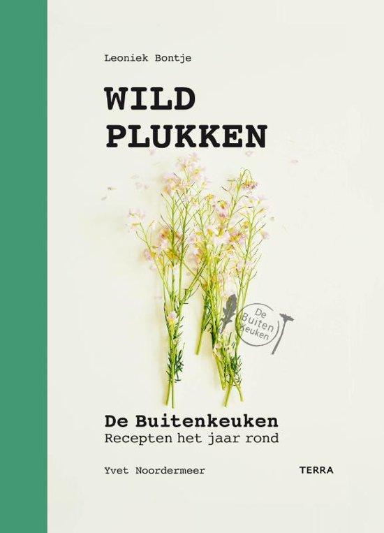 Wildplukken 9789089897664 Leoniek Bontje Terra Lannoo   Culinaire reisgidsen, Natuurgidsen, Plantenboeken Reisinformatie algemeen