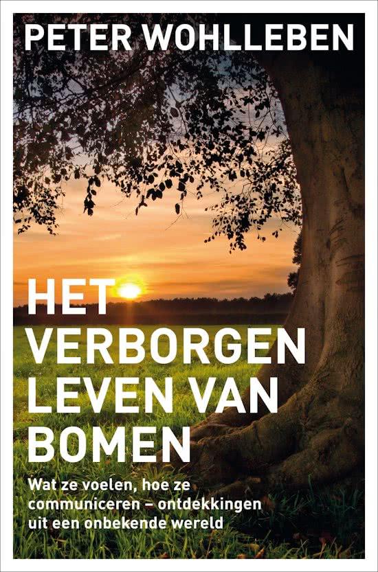 Het verborgen leven van bomen   Peter Wohlleben 9789400507326 Peter Wohlleben Bruna   Natuurgidsen Reisinformatie algemeen