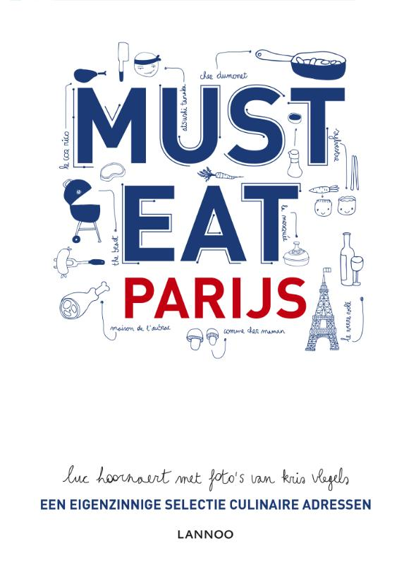 Must Eat Parijs 9789401434607  Lannoo   Restaurantgidsen Parijs, Île-de-France