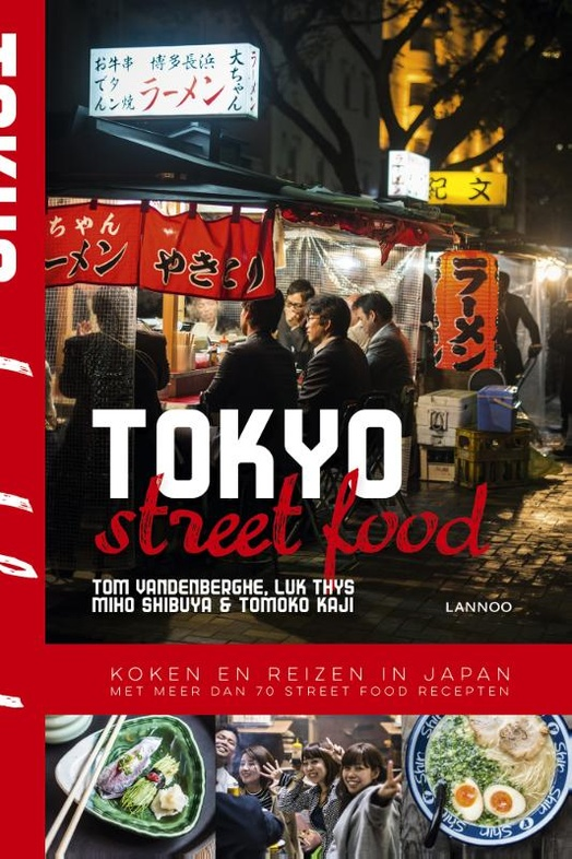 Tokyo Street Food   Tom Vandenberghe 9789401437486 Tom Vandenberghe Lannoo   Culinaire reisgidsen Japan