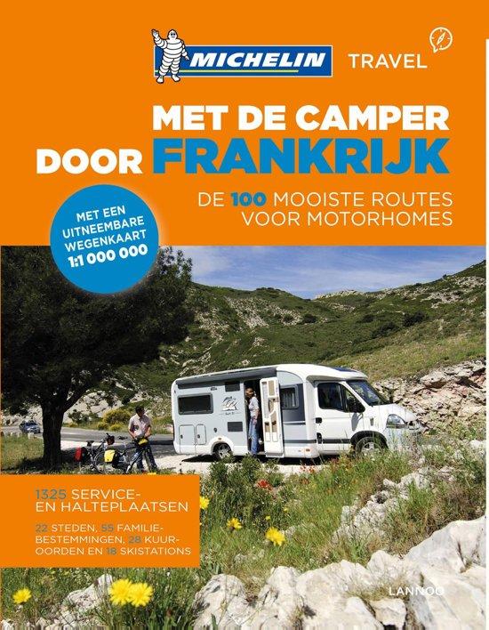 Met de camper door Frankrijk 9789401439640  Lannoo Michelin  Op reis met je camper, Reisgidsen Frankrijk