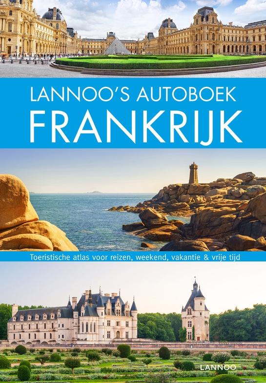 Lannoo's Grote Autoboek Frankrijk 9789401452205  Lannoo Lannoos Autoboeken  Reisgidsen Frankrijk
