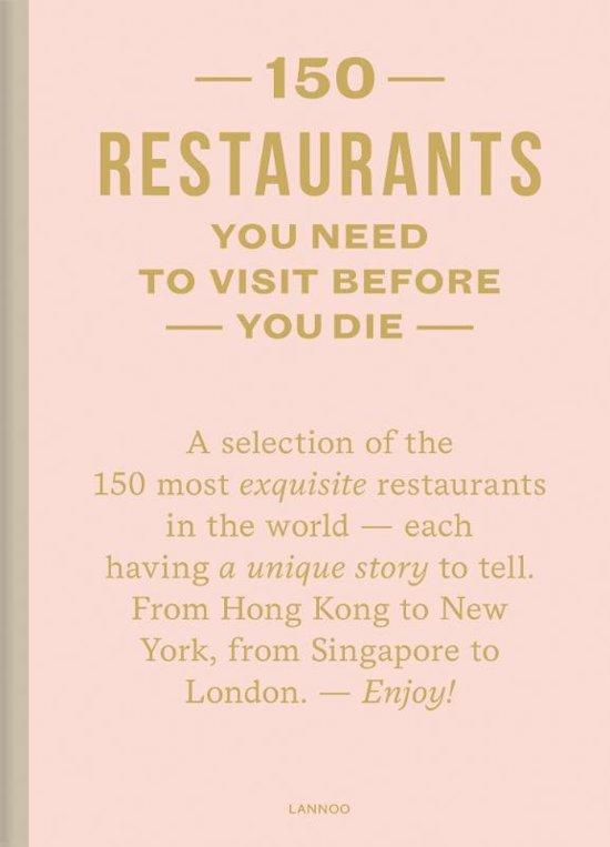 150 restaurants you need to visit before you die 9789401454421  Lannoo   Restaurantgidsen Wereld als geheel
