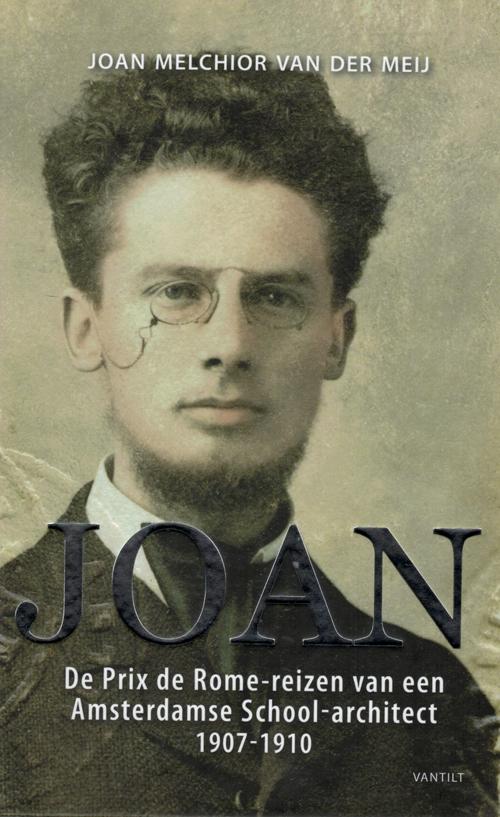 Prix de Romereizen van een Amsterdamse Schoolarchitect 1907-1910 9789460042973 Joan Melchior van der Meij Vantilt   Landeninformatie Europa