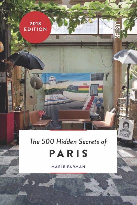 The 500 hidden secrets of Paris | reisgids 9789460581373 Marie Farman Luster   Reisgidsen Parijs, Île-de-France