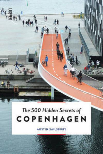 The 500 hidden secrets of Copenhagen   reisgids 9789460581762  Luster   Reisgidsen Denemarken