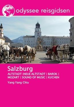 Salzburg | reisgids 9789461230270 Yang Yang Chiu Odyssee   Reisgidsen Salzburg, Karinthië, Tauern, Stiermarken