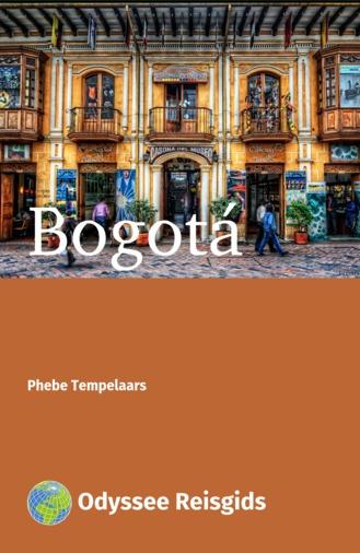 Bogotá | reisgids 9789461230447 Phebe Tempelaars Odyssee   Reisgidsen Colombia
