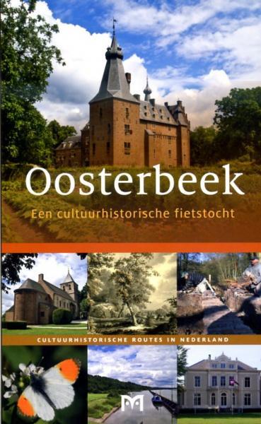 Oosterbeek - Een cultuurhistorische fietstocht (23km) 9789461480187  Matrijs Cultuurhistorische Routes  Fietsgidsen, Historische reisgidsen Arnhem en de Veluwe