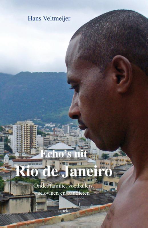 Echo's uit Rio de Janeiro 9789461535764 Hans Veltmeijer Aspekt   Reisverhalen Brazilië