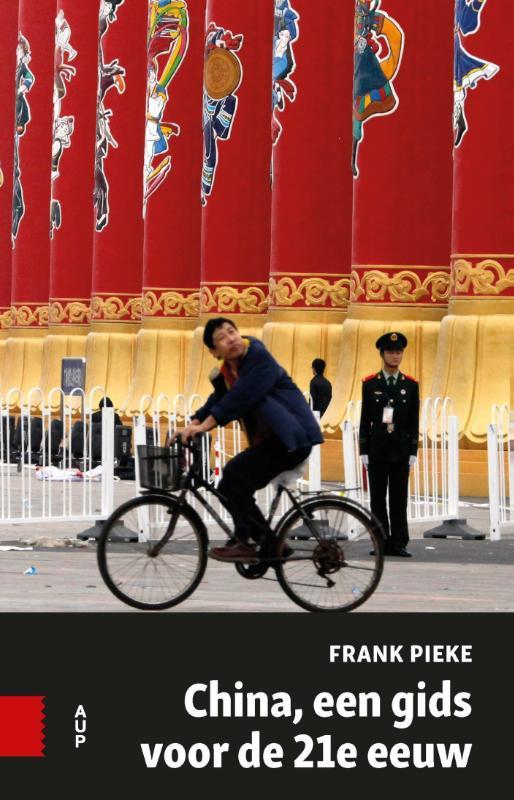 China, een gids voor de 21e eeuw | Frank Pieke 9789462981874 Frank Pieke Amsterdam University Press   Landeninformatie China (Tibet: zie Himalaya)