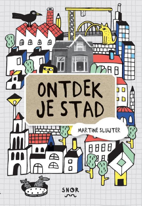 Ontdek je stad | Martine Sluijter 9789463140126 Martine Sluijter Snor   Kinderboeken, Reisgidsen Reisinformatie algemeen