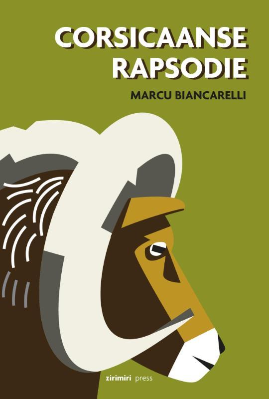 Corsicaanse Rapsodie 9789490042073 Marcu Biancarelli Zirimiri Press   Reisverhalen Corsica