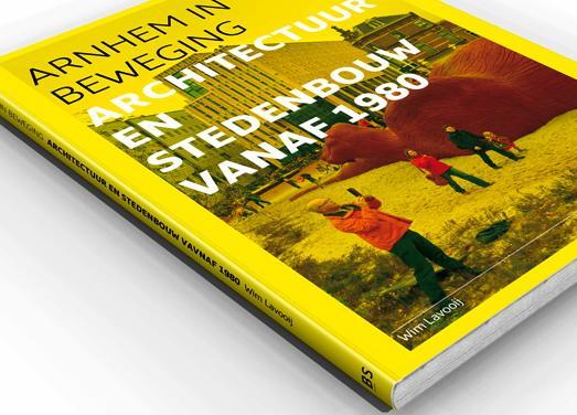 Arnhem in beweging 9789490357115 Wim Lavooij Boekschap   Landeninformatie, Reisgidsen Arnhem en de Veluwe
