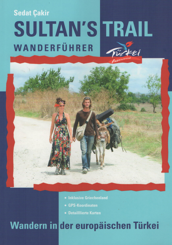 Sultan's Trail - Wanderführer 9789490787097 Sedat Çakir Sultan's Trail   Meerdaagse wandelroutes, Wandelgidsen Europees Turkije met Istanbul
