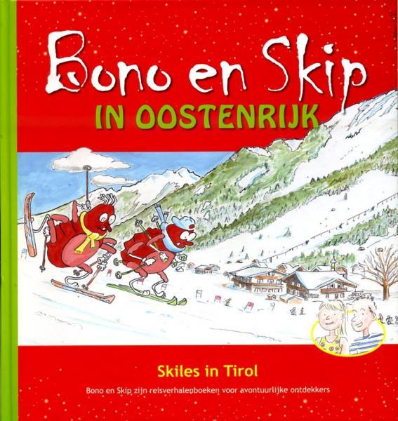 Bono en Skip in Oostenrijk 9789490921033  Bono en Skip   Kinderboeken, Wintersport Oostenrijk