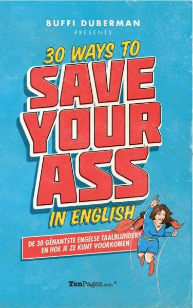 30 ways to save your ass in English 9789491553059 Buffi Duberman TenPages   Taalgidsen en Woordenboeken Engeland