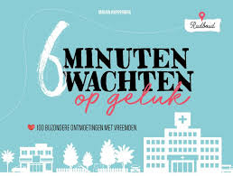 6 minuten wachten op geluk | Marjan Knippenberg 9789491757532 Marjan Knippenberg BigBusinessPublishers   Reisgidsen Wereld als geheel
