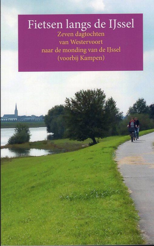 Fietsen langs de IJssel 9789491899058  Anoda   Fietsgidsen Gelderse IJssel en Achterhoek, Kop van Overijssel, Vecht & Salland