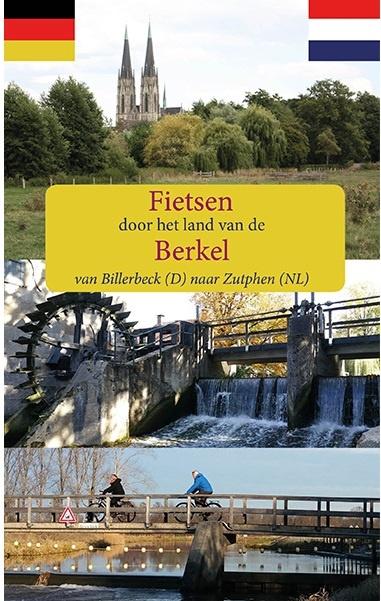 Fietsen langs de Berkel 9789491899225  Anoda   Cadeau-artikelen, Fietsgidsen Gelderse IJssel en Achterhoek, Hessen