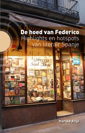 De hoed van Federico | Marijke Arijs 9789492190529 Marijke Arijs Kleine Uil   Historische reisgidsen, Landeninformatie Spanje