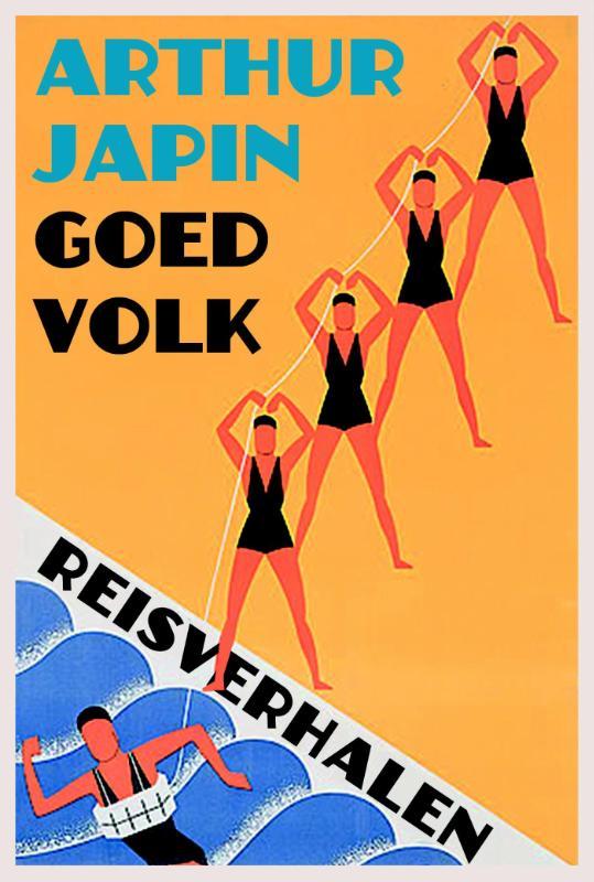 Goed Volk | Arthur Japin 9789492241078 Arthur Japin Magonia   Reisverhalen Wereld als geheel