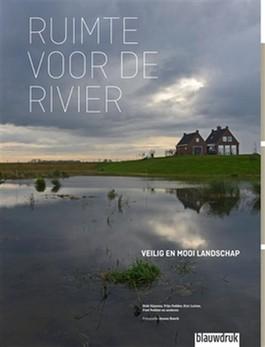Ruimte voor de rivier | Dirk Sijmons 9789492474933  Blauwdruk   Natuurgidsen Nijmegen en het Rivierengebied