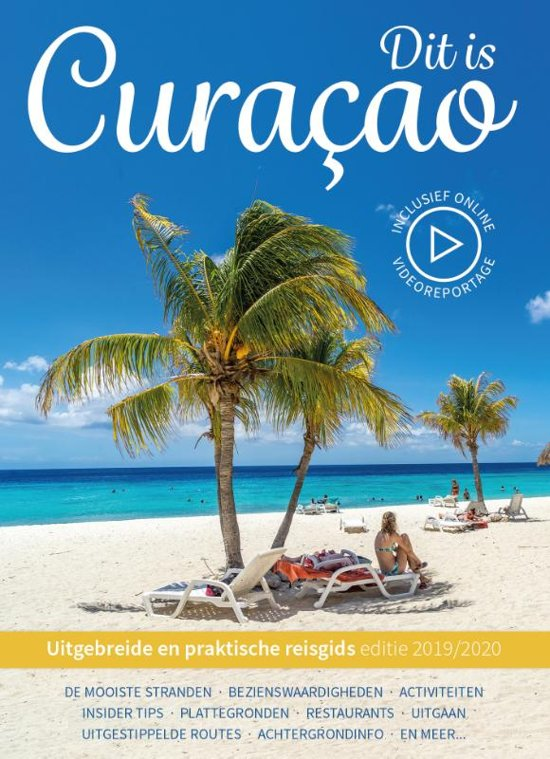 Dit is Curacao! 9789492598097 P.C. van Mastrigt & A.A. Steevels Good Time Concepts   Reisgidsen Aruba, Bonaire, Curaçao
